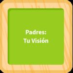 Padres: Tu Visión