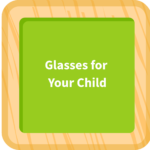 Glasses for Your Child
