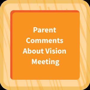 Parent Comments About Vision Meeting