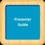 Presenter Guide