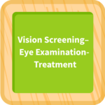 Vision Screening, Eye Exam, Treatment