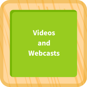 Videos and Webcasts